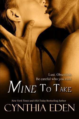 9781492254393: Mine To Take: Volume 1 (Mine - Romantic Suspense)