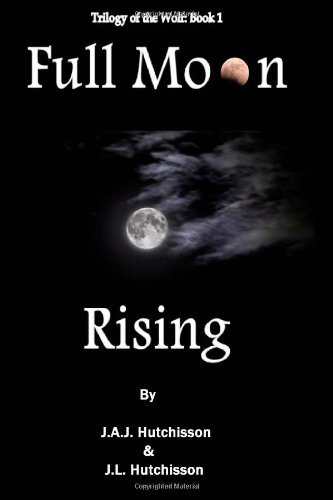 9781492254409: Full Moon Rising (Trilogy of the Wolf)