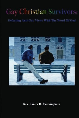 9781492256618: Gay Christian Survivors: Defeating Anti-Gay Views With the Word of God