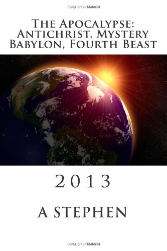 9781492256632: The Apocalypse: Antichrist, Mystery Babylon, Fourth Beast