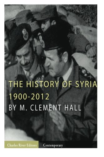 9781492258551: The History of Syria: 1900-2012