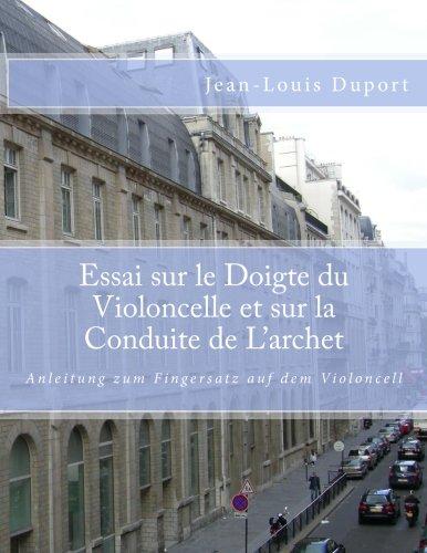 9781492258568: Essai sur le Doigte du Violoncelle et sur la Conduite de L'archet: Anleitung zum Fingersatz auf dem Violoncell (French Edition)