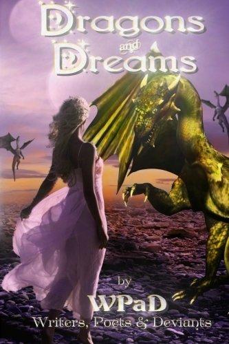Dragons and Dreams: A Fantasy Anthology: WPaD; White, Mandy;
