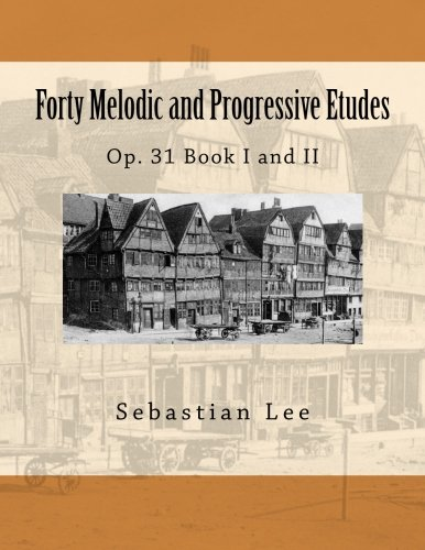 9781492262275: Forty Melodic and Progressive Etudes: Op. 31 Book I and II (Volume 3)