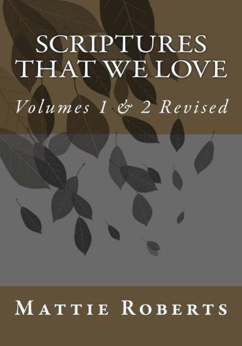 9781492263005: Scriptures That We Love: Volumes 1 & 2 Revised