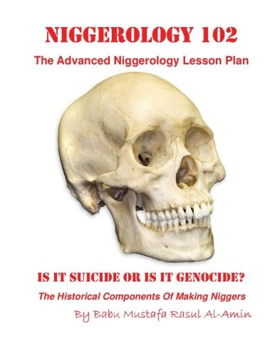 9781492264422: Niggerology 102 (The Advanced Niggerology Lesson Plan): Is It Suicide Or Is It Genocide?: Volume 2