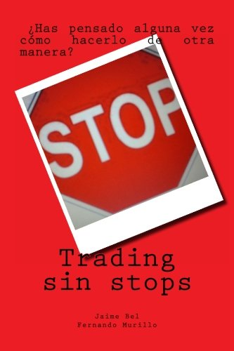 Trading sin stops (Spanish Edition): Jaime Bel