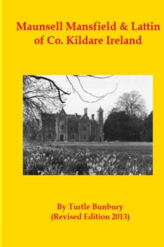9781492265139: Maunsell Mansfield & Lattin of Co. Kildare Ireland (The Gentry & Aristocracy of Kildare) (Volume 9)