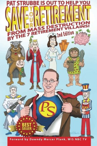 9781492265870: Save Your Retirement! 2nd Edition: Save Your Retirement From Mass Destruction by the 7 Retirement Villains!