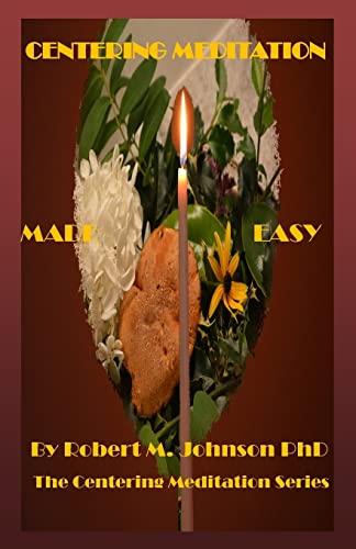 9781492266228: Centering Meditation Made Easy: The Centering Meditation Series: Volume 1