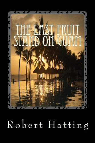 9781492266907: The Last Fruit Stand on Guam