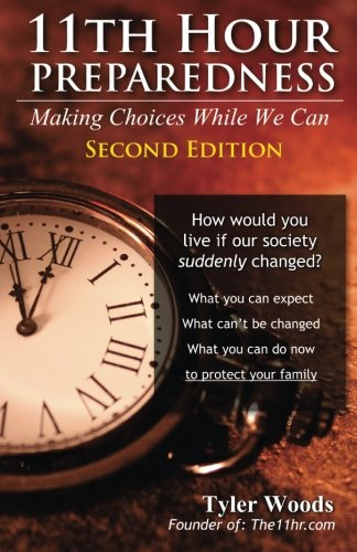 9781492268116: 11th Hour Preparedness - 2nd Edition: Making Choices While We Can
