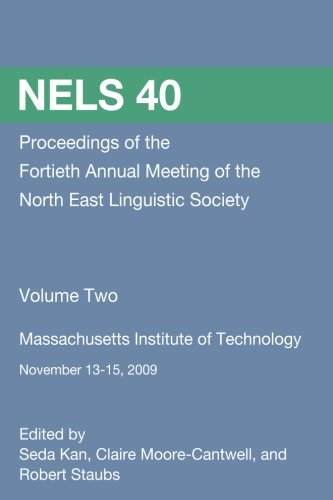 9781492268802: NELS 40 Proceedings of the 40th Annual Meeting of the North East Linguistic Society