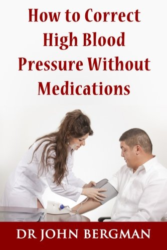 9781492269557: How to Correct High Blood Pressure Without Medications