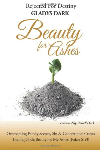 9781492269687: Rejected For Destiny  Beauty For Ashes