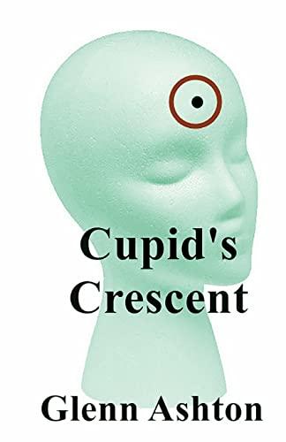 Cupid s Crescent (Paperback): Glenn Ashton