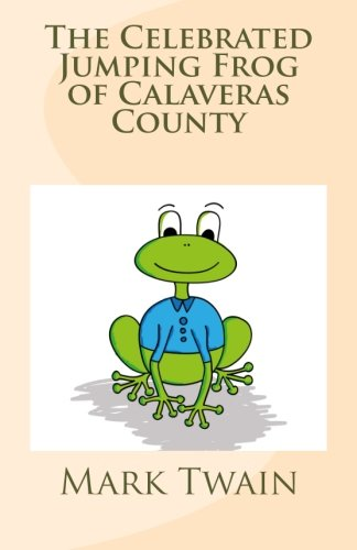 9781492270836: The Celebrated Jumping Frog of Calaveras County