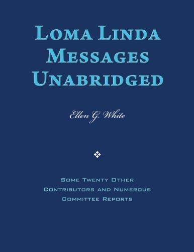 9781492271581: Loma Linda Messages Unabridged