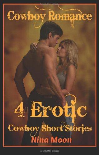 9781492273677: Cowboy Romance: 4 Erotic Cowboy Short Stories: Cowboy Romance