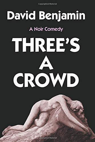 9781492274247: Three's a Crowd: A Noir Comedy