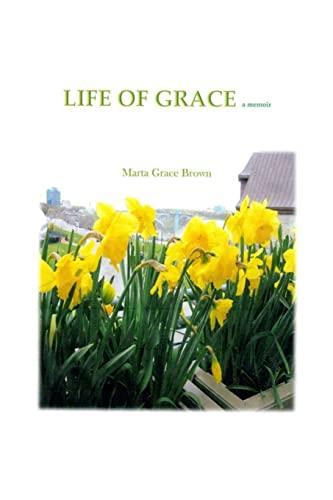 Life of Grace: Marta Grace Brown