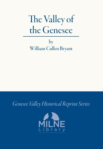 9781492275121: The Valley of the Genesee: from Picturesque America (Genesee Valley Historical Reprints)