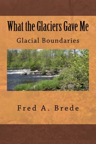 9781492275695: What the Glaciers Gave Me