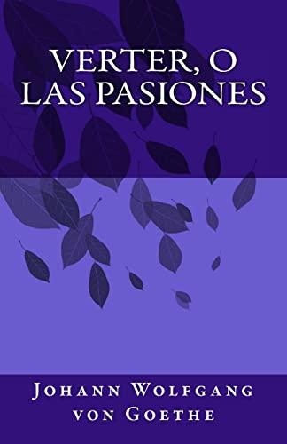 9781492276869: Verter, o las pasiones