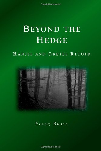 9781492277514: Beyond the Hedge: Hansel and Gretel Retold
