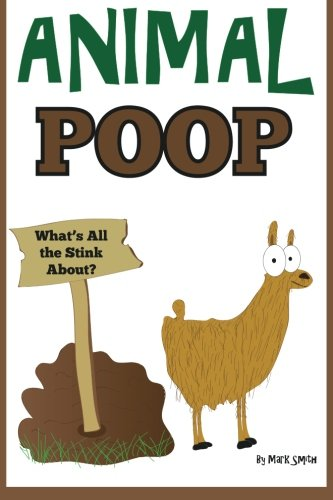 9781492277606: Animal Poop - What's All the Stink About?
