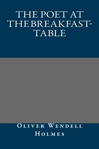 9781492278238: The Poet at the Breakfast-Table
