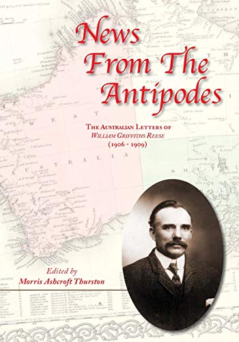 9781492284987: News From the Antipodes: The Australian Letters of William Griffiths Reese (1906 - 1909))