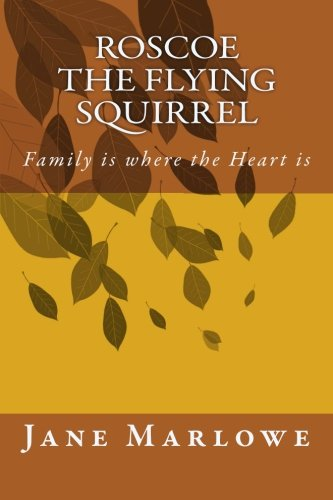 9781492285540: Roscoe the Flying Squirrel: Family is where the Heart is