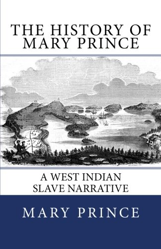 9781492287278: The History of Mary Prince: A West Indian Slave Narrative