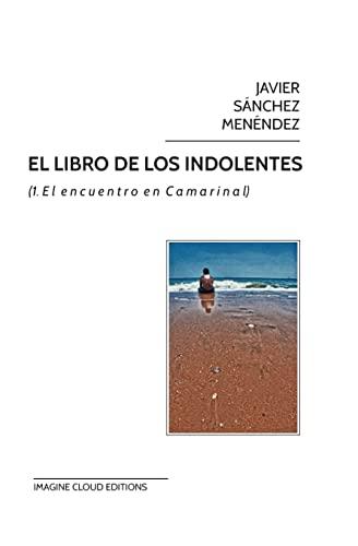 9781492287285: El libro de los indolentes: (1. El encuentro en Camarinal)