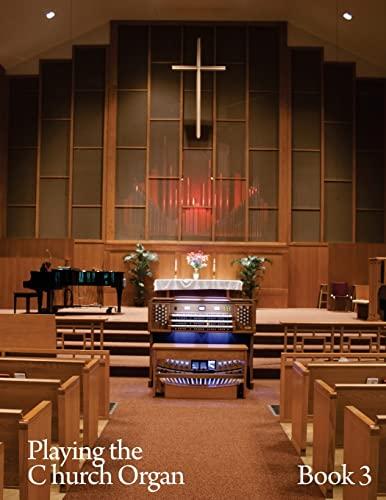 9781492287674: Playing the Church Organ Book 3