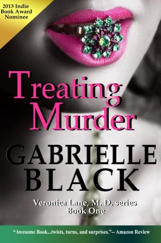 9781492288824: Treating Murder: Book One of the Veronica Lane, M.D. series: Medical Thriller