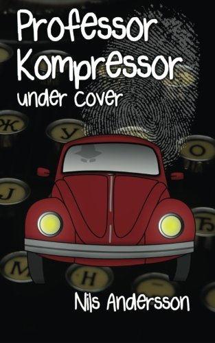 9781492290162: Professor Kompressor Under Cover