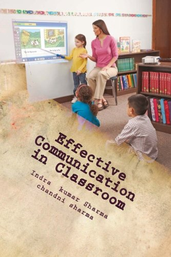 Effective Communication in Classroom (Volume 1): Sharma, Indra Kumar