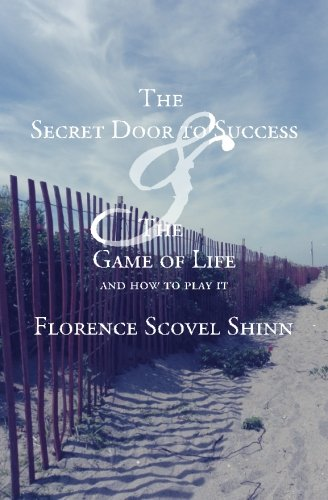 The Secret Door To Success & The Game of Life: Shinn, Florence Scovel
