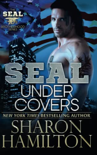 9781492291817: SEAL Under Covers: SEAL Brotherhood Series Book 3