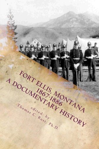 9781492292098: Fort Ellis, Montana 1867-1886: A Documentary History