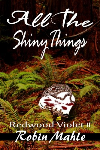 9781492292234: All the Shiny Things: Redwood Violet 2 (Volume 2)