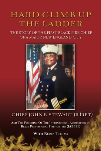 9781492293484: Hard Climb Up The Ladder: The Story of the First Black Fire Chief of A Major New England City
