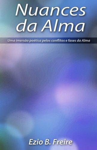 9781492293538: Nuances da Alma: Uma imersão poética pelos conflitos e fases da Alma Humana (Portuguese Edition)