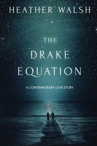 The Drake Equation: Walsh, Heather