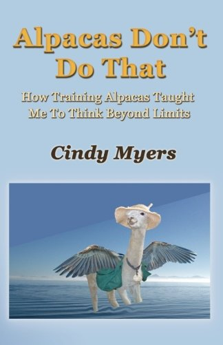 9781492296447: Alpacas Don't Do That: How Training Alpacas Taught Me To Think Beyond Limits