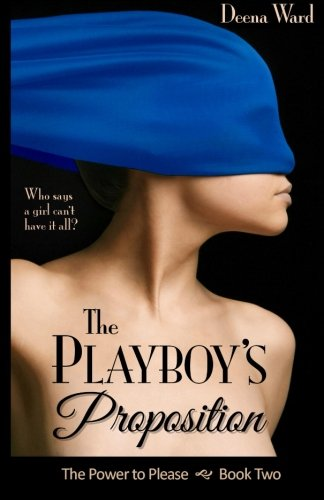 The Playboy's Proposition (The Power to Please): Deena Ward