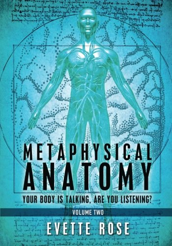 9781492297925: Metaphysical Anatomy Volume 2: Your body is talking, are you listening?