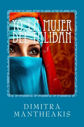 9781492299462: Yo, la mujer del Taliban
